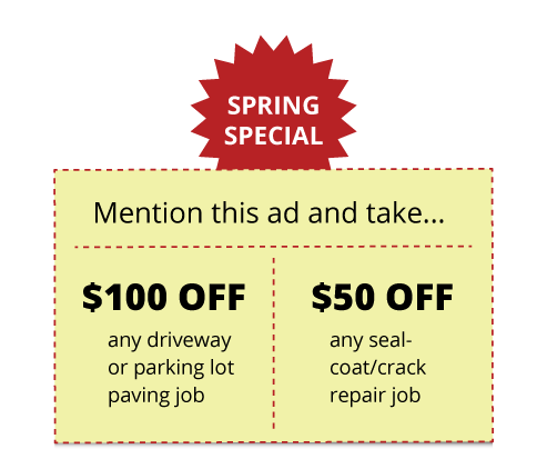 $50 off any sealcoat crack repair job / $100 off any driveway or parking lot paving job